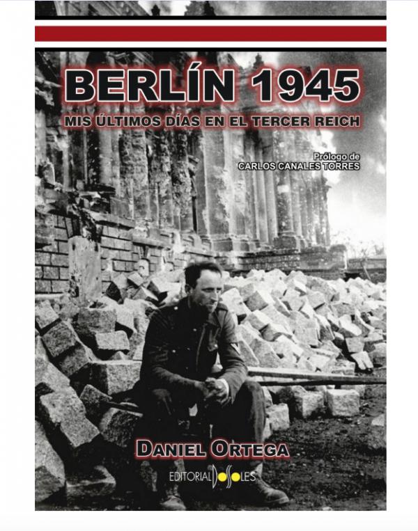 berlin 1945 mis últimos dias en el tercer reich